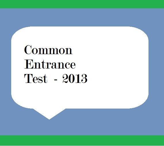Common Entrance Test (B. Ed.CET) - 2013 for admission to the B. Ed. Course under Dibrugarh University,