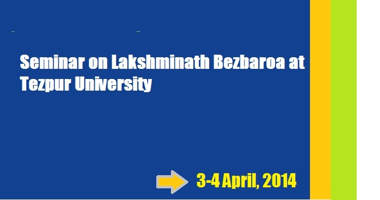 Seminar on Lakshminath Bezbaroa at Tezpur University