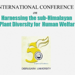 International Conference on Harnessing the sub-Himalayan Plant Diversity for Human Welfare, Dibrugarh University