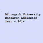 Dibrugarh University Research Admission Test – 2014