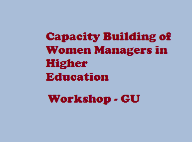 workshop on 'Capacity Building of Women Managers in Higher Education' : Gauhati University