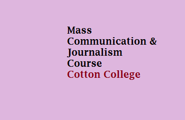 Admission Notice for  Advanced Diploma in Mass Communication & Journalism Course : Cotton College
