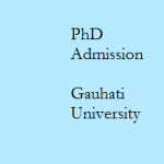 Ph.D.Admission Notifications for Gauhati University Assam 2015-16
