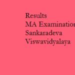 Results of 1st Semester MA Examination 2014 Sankaradeva Viswavidyalaya