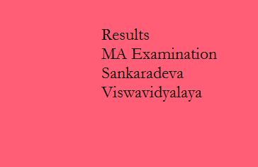 MA Examination 2014 Sankaradeva Viswavidyalaya