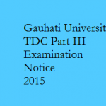 Gauhati University  TDC Part III Examination 2015