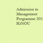 Admission to Management Programme 2015 : IGNOU