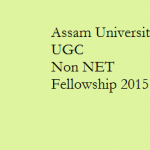 Assam University UGC Non NET Fellowship 2015