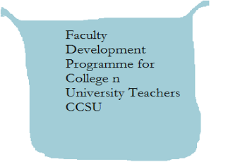 Faculty Development Programme for College n University Teachers , CCSU
