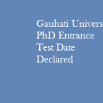 Gauhati University PhD  Entrance Test Date Declared