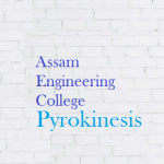 Pyrokinesis 2015 : Assam Engineering College Mega Techno Cultural Event