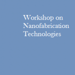 Workshop on Nanofabrication Technologies for 2 days at Tezpur University Assam