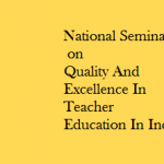 National Seminar on Quality And Excellence In Teacher Education In India : Dibrugarh University