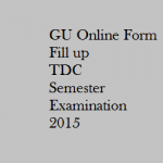 GU online form fill up TDC Semester Examination 2015