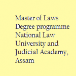 One Year LL.M.  Degree Programme – National Law University and Judicial Academy, Assam