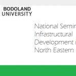 National Seminar on Infrastructural Development in North Eastern India , Bodoland University