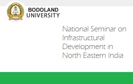 National Seminar on Infrastructural Development in North Eastern India , Bodoland University