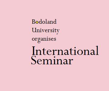Bodoland University, Assam invites papers for International Seminar