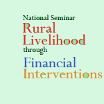 Tezpur University – National Seminar on Sustainable Rural Livelihood through Financial Interventions –
