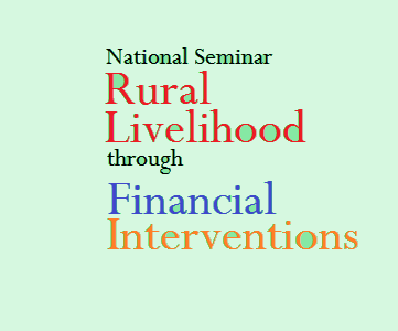 Tezpur University - National Seminar on Sustainable Rural Livelihood through Financial Interventions -