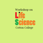 Cotton College Guwahati Invites Participants on Workshop in Life Science