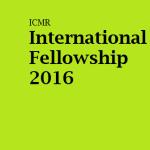 ICMR International Fellowships Session 2016-17