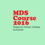 Admission to MDS course 2016 of Regional Dental College, Guwahati