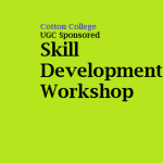 Cotton College , Gauhati  imparts UGC (CPE) Sponsored Skill Development Workshop