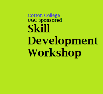 Cotton College , Gauhati  imparts UGC (CPE) Sponsored Skill Development Workshop
