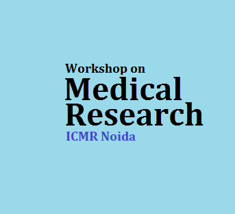 Workshop on Medical Research - ICMR Noida