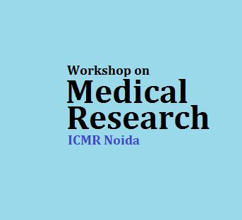 Workshop on Medical Research - ICMR Noida