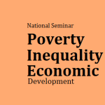 Poverty, Inequality and Economic Development in India – A National Seminar at Dibrugarh  University