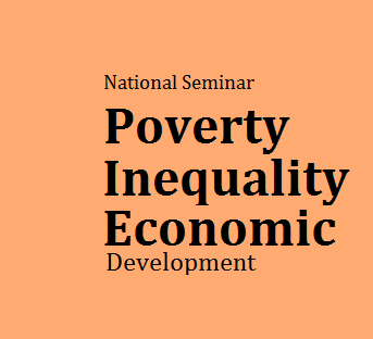 Poverty, Inequality and Economic Development in India - A National Seminar at Dibrugarh  University