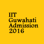 Indian Institute of Technology Guwahati  Academic Affairs declared admission details for academic session 2016 -2017