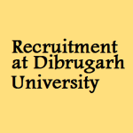 Recruitment : Walk-in-interview for Project Fellow at  Department of Pharmaceutical Sciences, Dibrugarh University