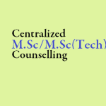 Centralized Counselling for M.Sc./M.Sc.(Tech.) Admissions at various NITs and CFTIs