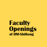 IIM-Shillong invites experenced candidates for various faculty openings