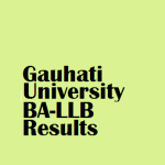 Gauhati University declared results of 5 year BA LLB/ LLB  ( Honors ) Course first semester exam