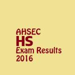 Assam HS Final Exam 2016 Results | AHSEC Assam
