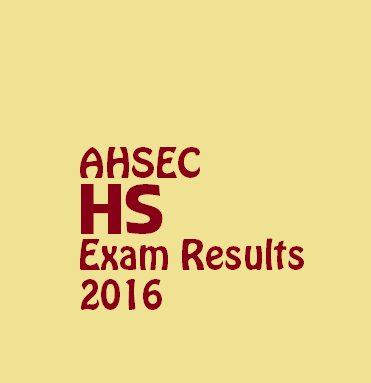 Assam HS Final Exam 2016 Results