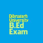 B.Ed Common Entrance Test  2016 , Dibrugarh University