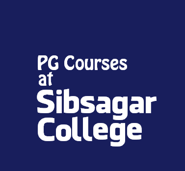 Sibsagar College, Assam will introduce Post Graduate program on English from session June 2016